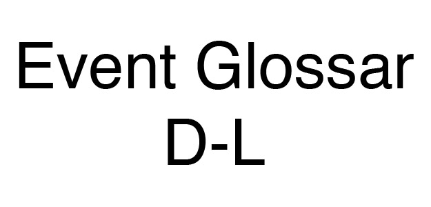 Event Glossar D-L